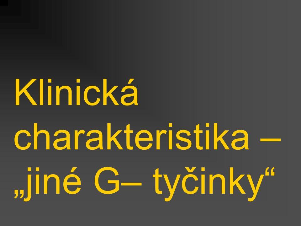 """Klinická charakteristika – """"jiné G– tyčinky"""""""