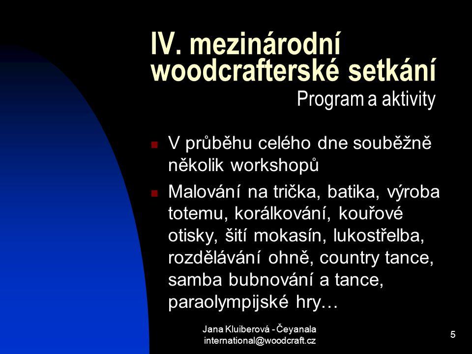 Jana Kluiberová - Čeyanala international@woodcraft.cz 5 IV.
