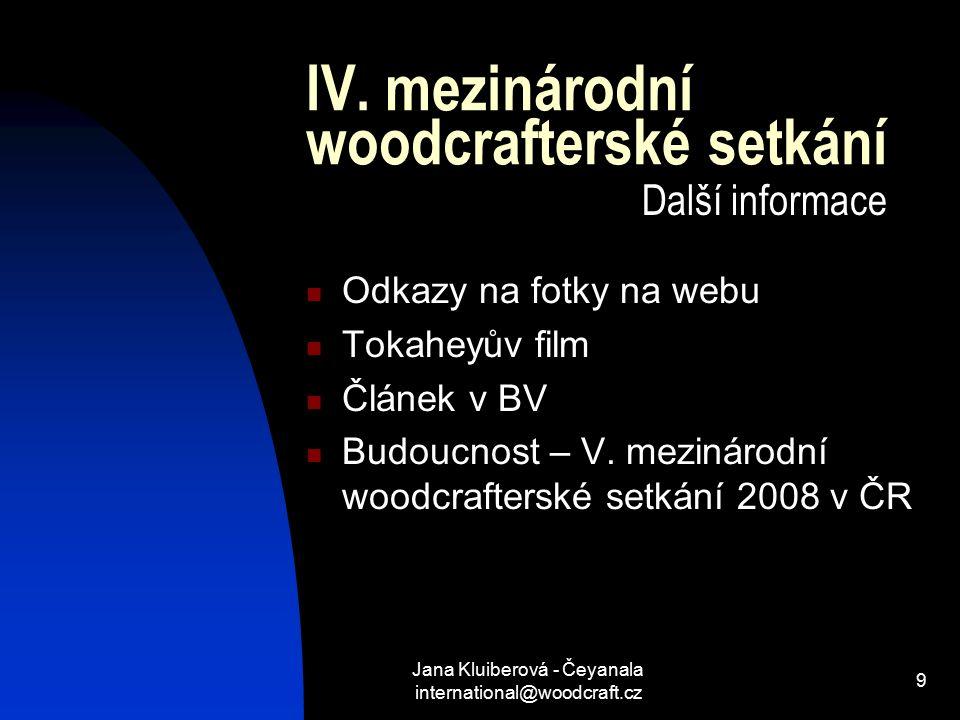 Jana Kluiberová - Čeyanala international@woodcraft.cz 9 IV.