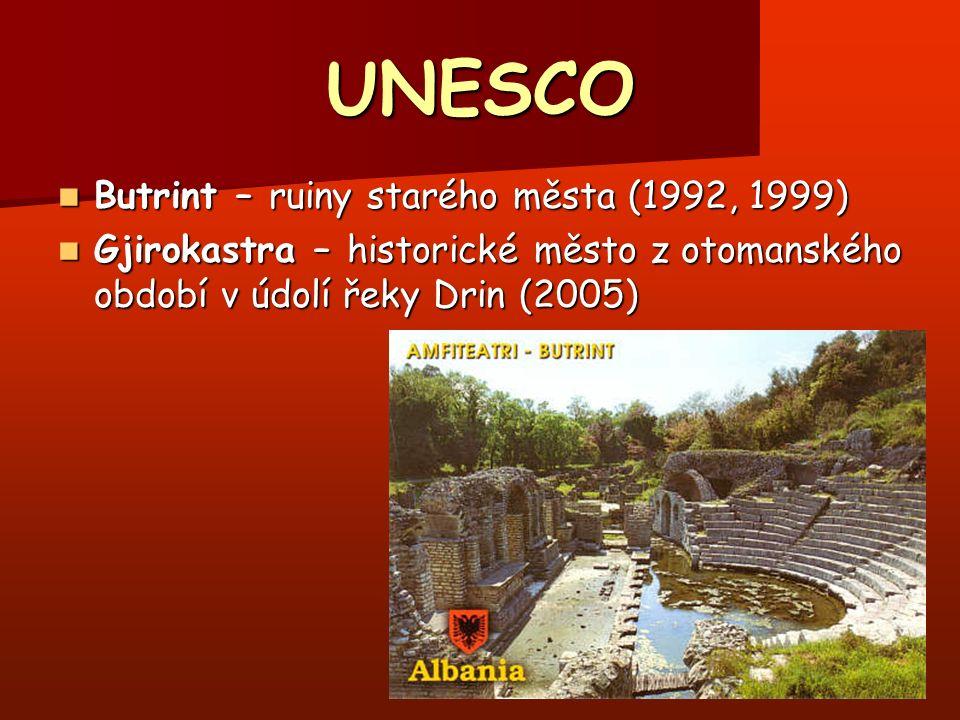 UNESCO Butrint – ruiny starého města (1992, 1999) Butrint – ruiny starého města (1992, 1999) Gjirokastra – historické město z otomanského období v údolí řeky Drin (2005) Gjirokastra – historické město z otomanského období v údolí řeky Drin (2005)