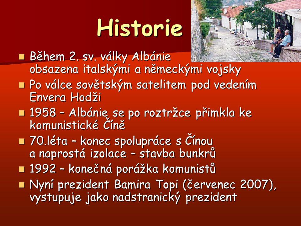 Historie Historie Během 2. sv. války Albánie obsazena italskými a německými vojsky Během 2. sv. války Albánie obsazena italskými a německými vojsky Po