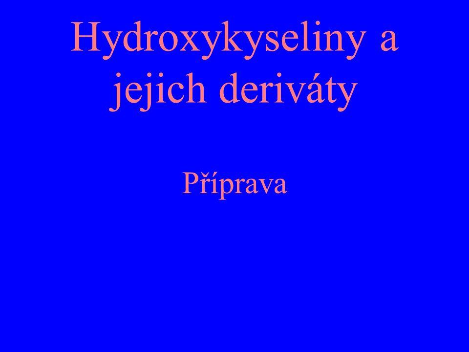 Hydroxykyseliny a jejich deriváty Příprava