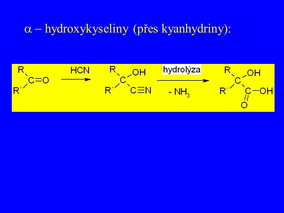  hydroxykyseliny  přes kyanhydriny):