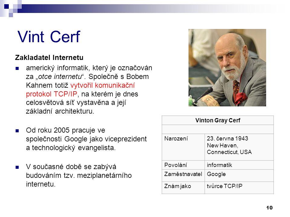 """10 Vint Cerf Zakladatel Internetu americký informatik, který je označován za """"otce internetu ."""