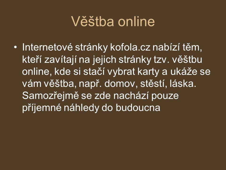 Věštba online Internetové stránky kofola.cz nabízí těm, kteří zavítají na jejich stránky tzv. věštbu online, kde si stačí vybrat karty a ukáže se vám