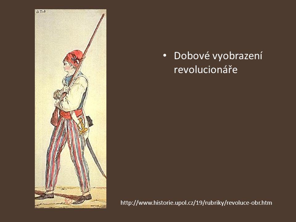 Dobové vyobrazení revolucionáře http://www.historie.upol.cz/19/rubriky/revoluce-obr.htm