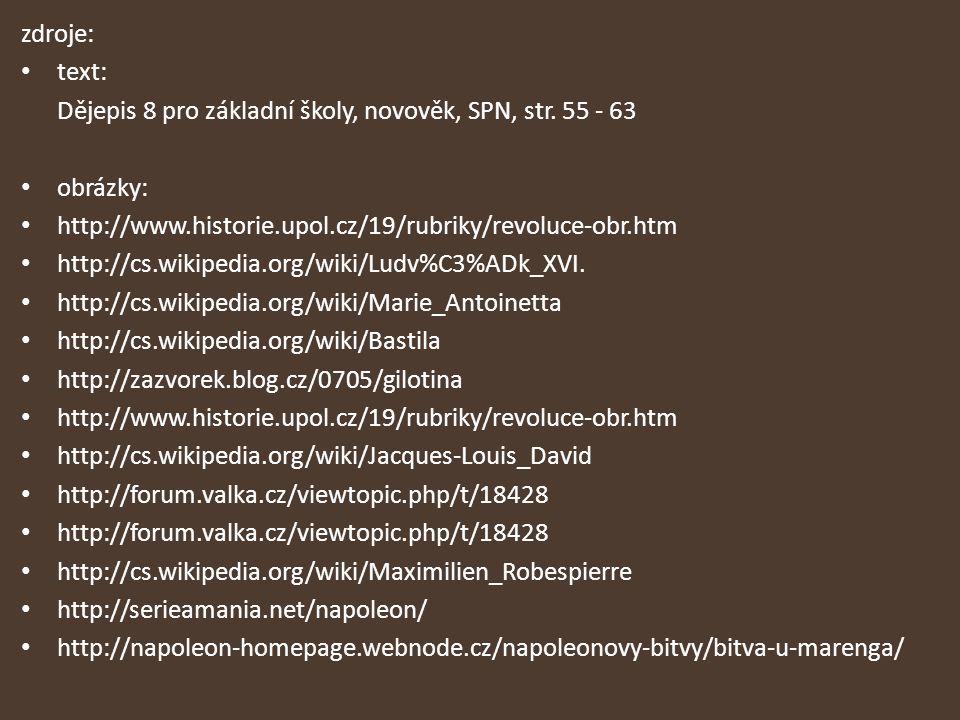 zdroje: text: Dějepis 8 pro základní školy, novověk, SPN, str. 55 - 63 obrázky: http://www.historie.upol.cz/19/rubriky/revoluce-obr.htm http://cs.wiki