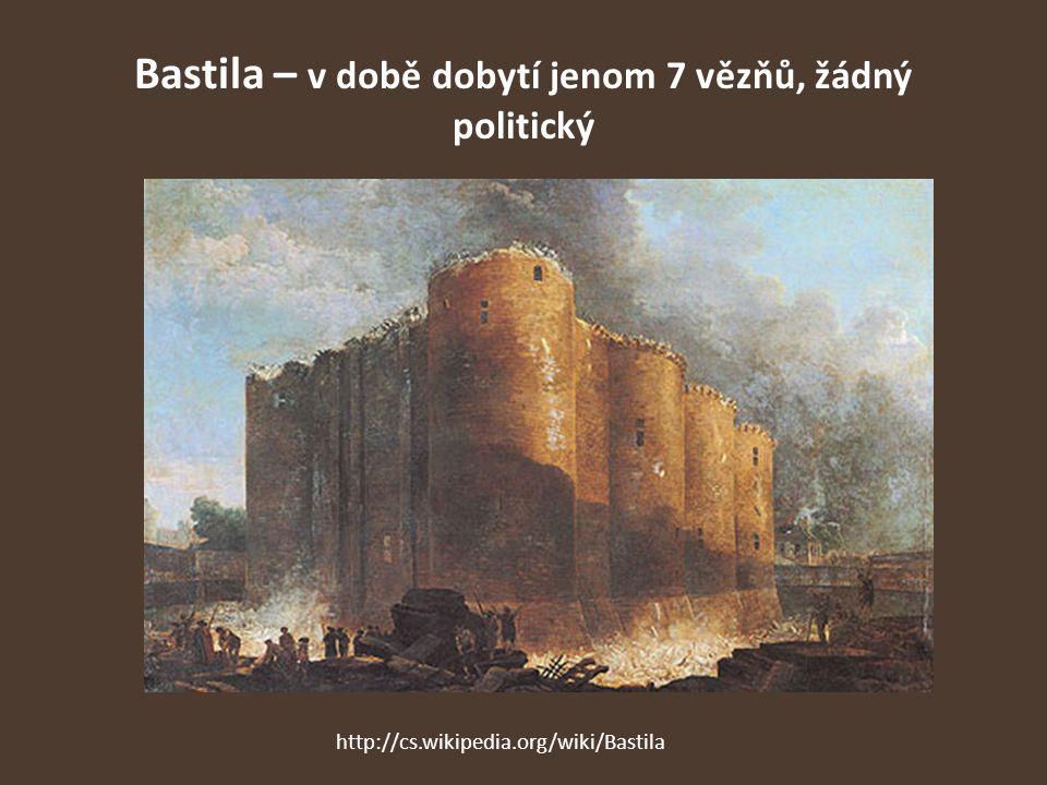 Bastila – v době dobytí jenom 7 vězňů, žádný politický http://cs.wikipedia.org/wiki/Bastila