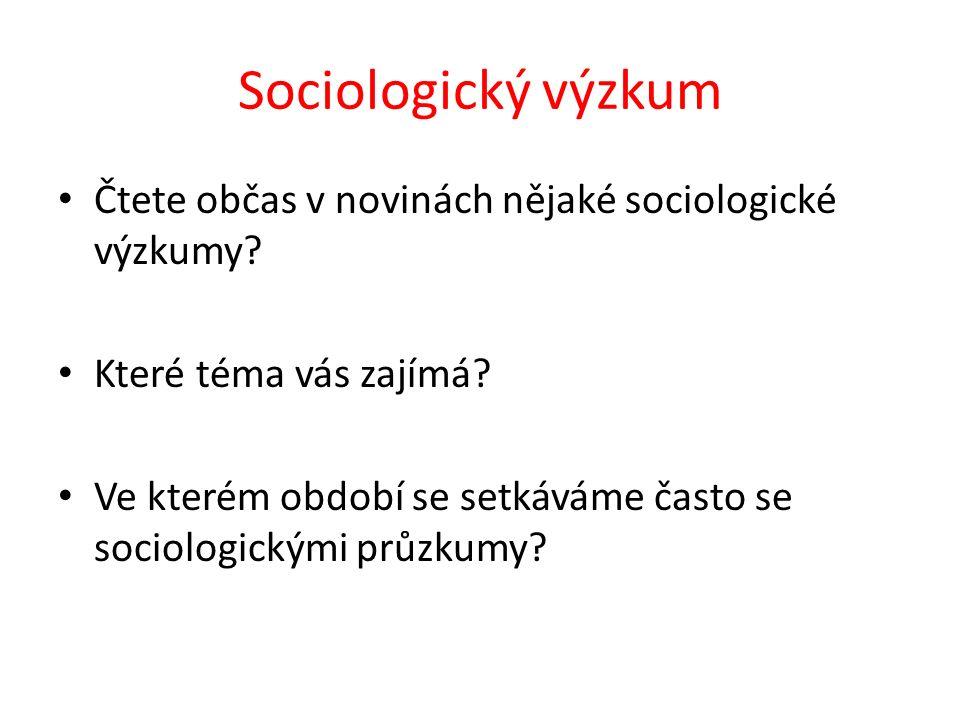 Sociologický výzkum Čtete občas v novinách nějaké sociologické výzkumy.