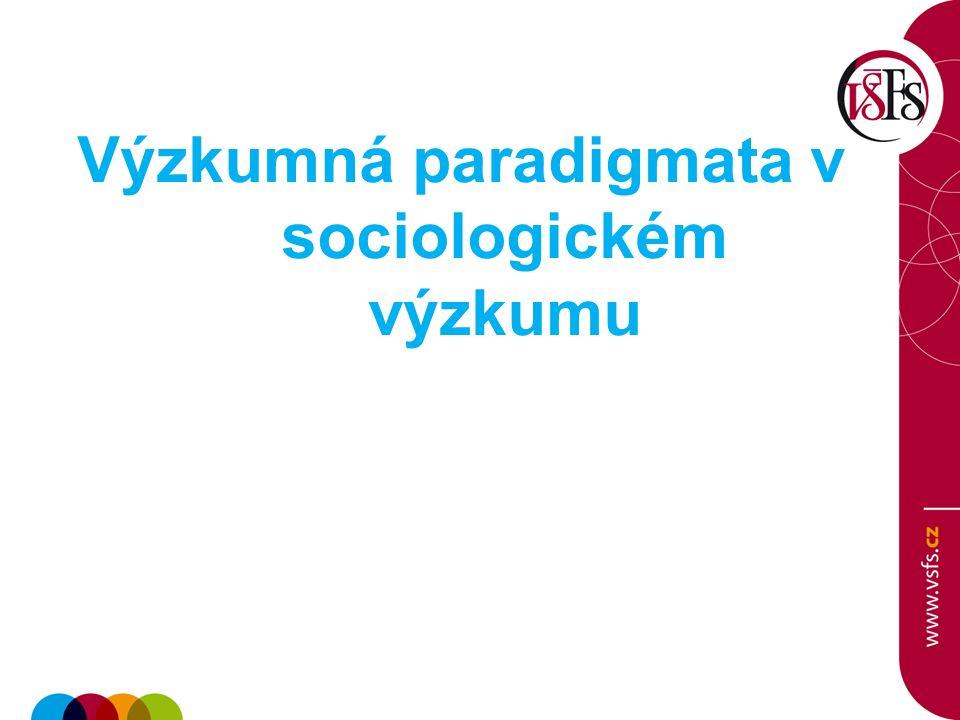 Výzkumná paradigmata v sociologickém výzkumu