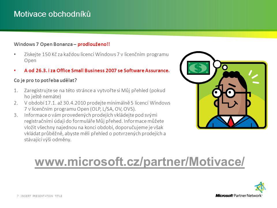 Motivace obchodníků Windows 7 Open Bonanza – prodlouženo!! Získejte 150 Kč za každou licenci Windows 7 v licenčním programu Open A od 26.3. i za Offic
