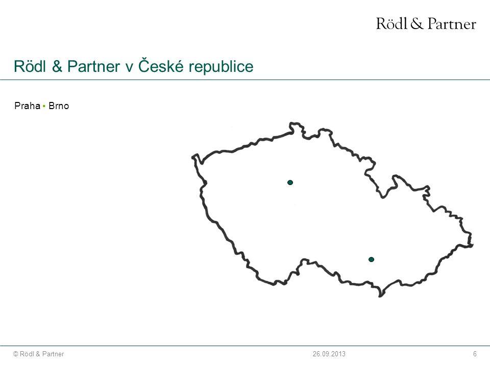 6© Rödl & Partner26.09.2013 Rödl & Partner v České republice Praha ▪ Brno