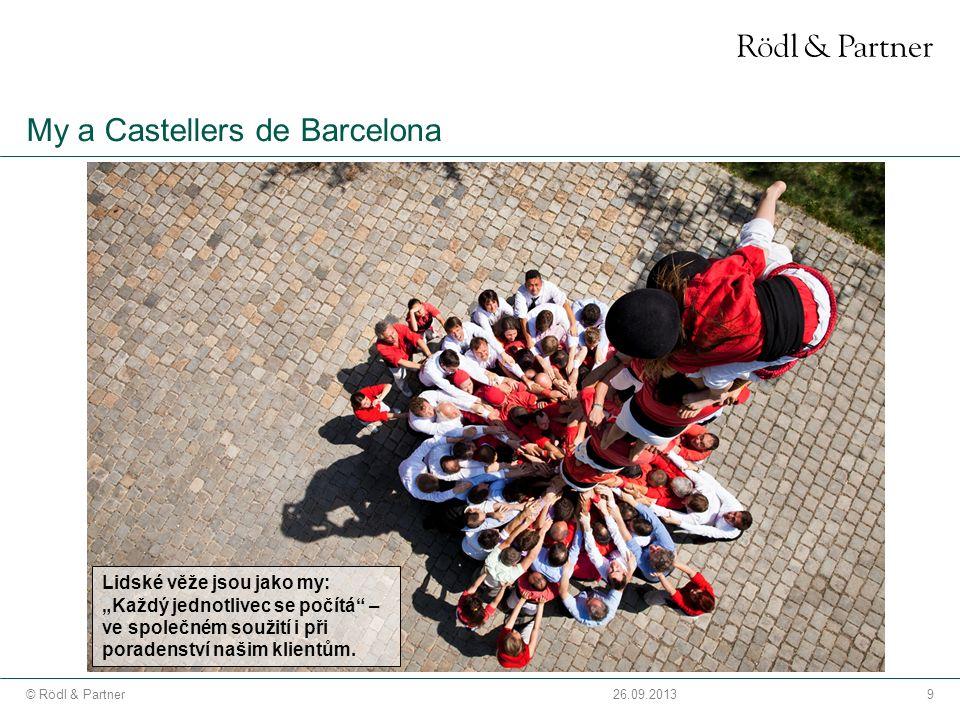 """9© Rödl & Partner26.09.2013 My a Castellers de Barcelona Lidské věže jsou jako my: """"Každý jednotlivec se počítá – ve společném soužití i při poradenství našim klientům."""