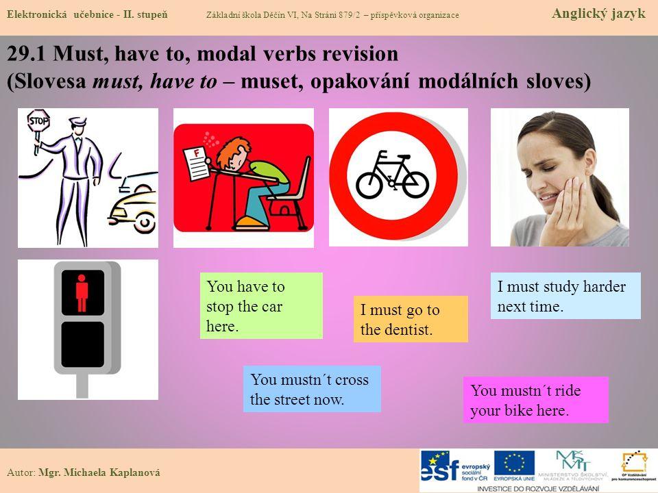 29.1 Must, have to, modal verbs revision (Slovesa must, have to – muset, opakování modálních sloves) Elektronická učebnice - II.