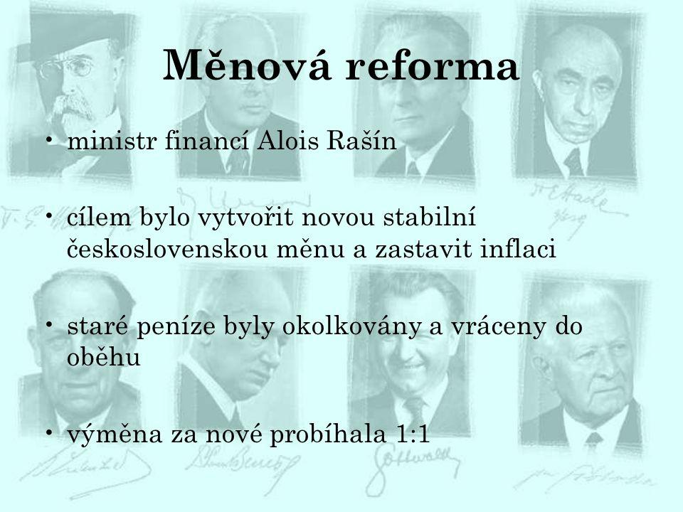 Měnová reforma ministr financí Alois Rašín cílem bylo vytvořit novou stabilní československou měnu a zastavit inflaci staré peníze byly okolkovány a v