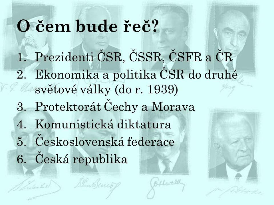 1.Prezidenti ČSR do 1939 1.Tomáš Garrigue Masaryk 1918 – 1935 2.