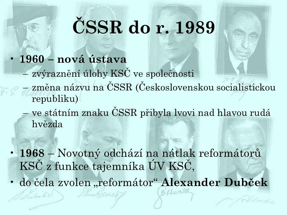 ČSSR do r. 1989 1960 – nová ústava –zvýraznění úlohy KSČ ve společnosti –změna názvu na ČSSR (Československou socialistickou republiku) –ve státním zn