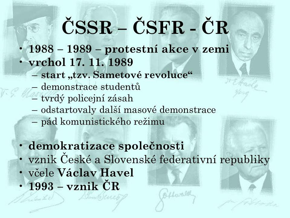 """ČSSR – ČSFR - ČR 1988 – 1989 – protestní akce v zemi vrchol 17. 11. 1989 – start """"tzv. Sametové revoluce"""" –demonstrace studentů –tvrdý policejní zásah"""