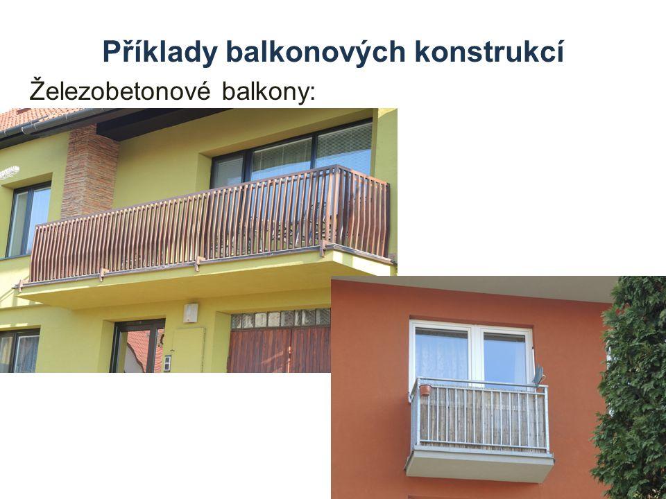 Příklady balkonových konstrukcí Železobetonové balkony: