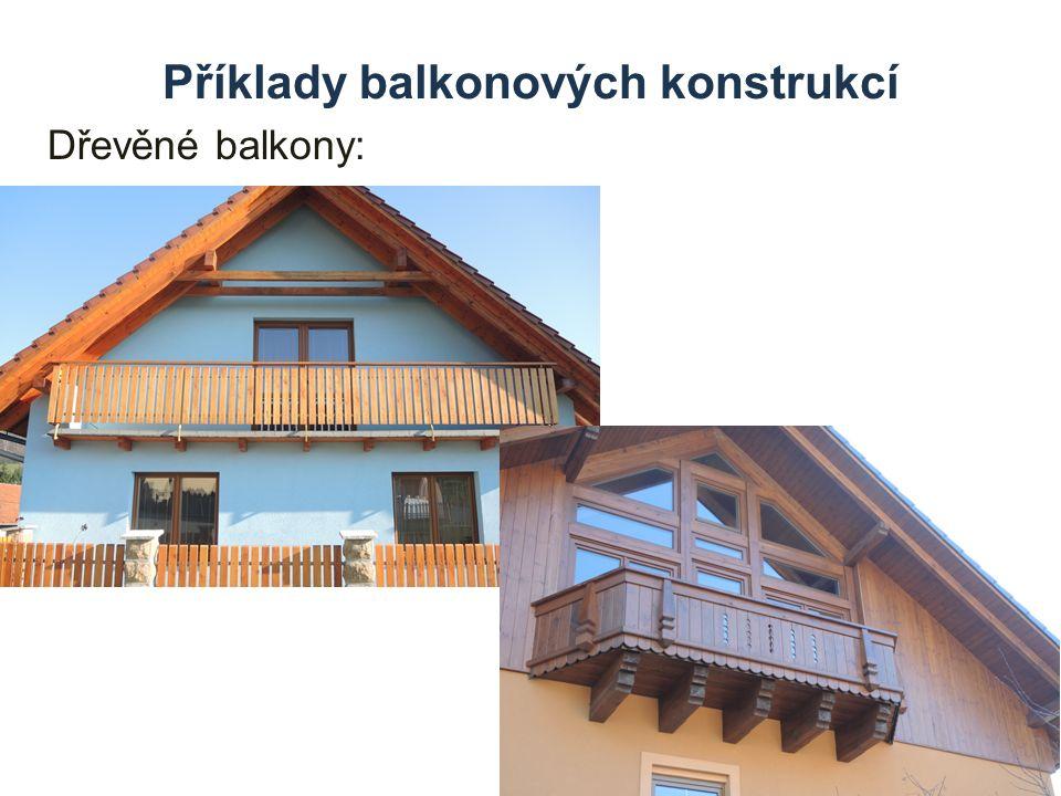 Příklady balkonových konstrukcí Dřevěné balkony: