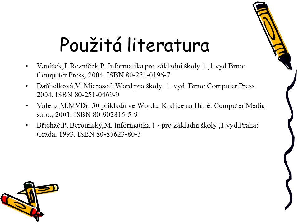Použitá literatura Vaníček,J.Řezníček,P.