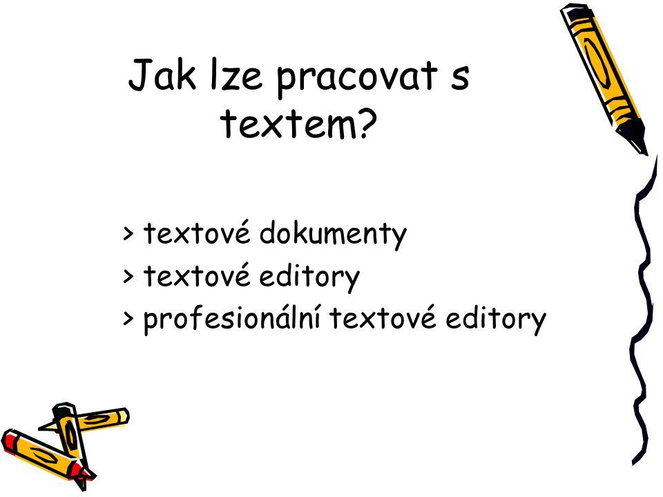 Jak lze pracovat s textem? > textové dokumenty > textové editory > profesionální textové editory