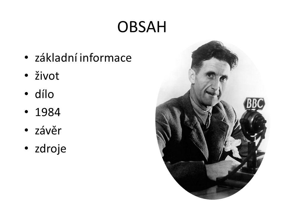 ZÁKLADNÍ INFORMACE (1903-1950) britský novinář, spisovatel a esejista Eric Arthur Blair levicově zaměřen kritika totalitních režimů v Československu zakázaný autor nepodléhá euforii