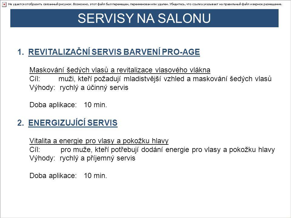 SERVISY NA SALONU 1.REVITALIZAČNÍ SERVIS BARVENÍ PRO-AGE Maskování šedých vlasů a revitalizace vlasového vlákna Cíl: muži, kteří požadují mladistvější