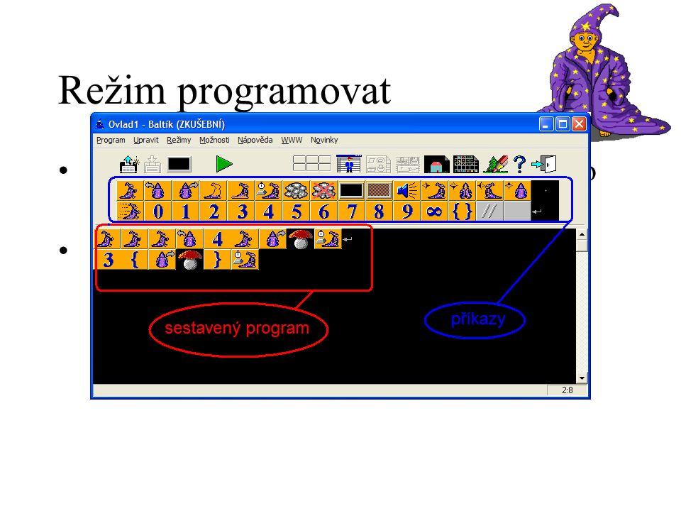 Režim programovat uživatel sestavuje posloupnost úkolů pro Baltíka Baltík pak skládá scénu