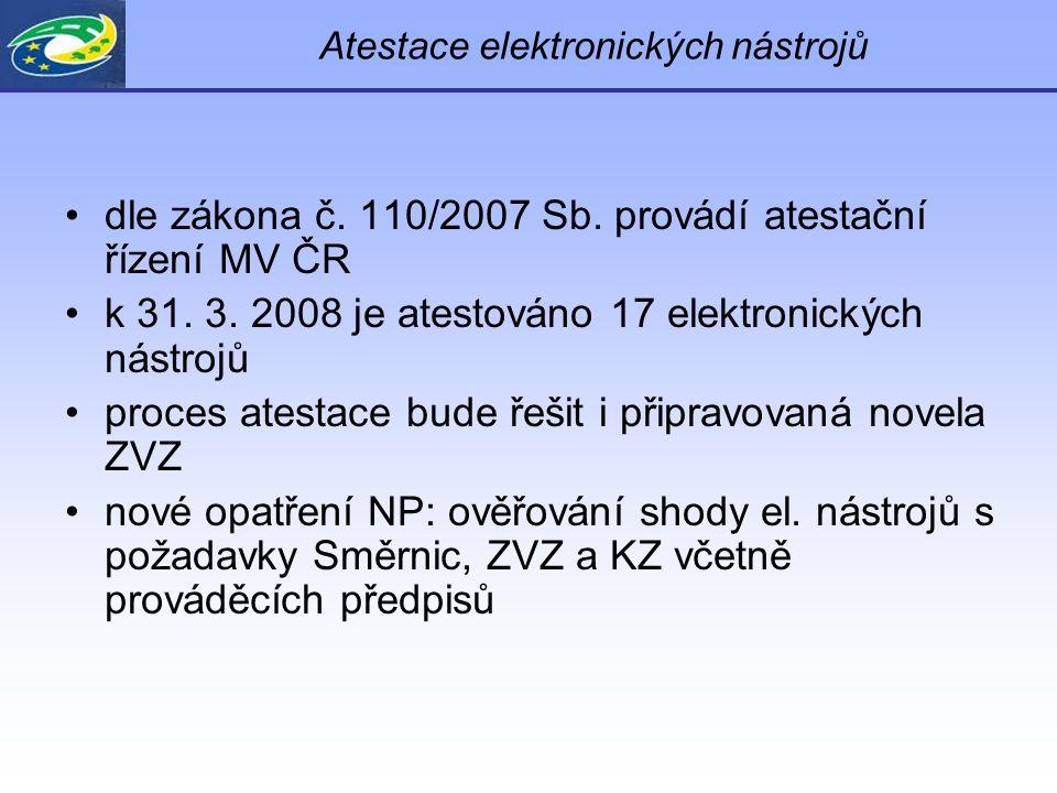 Atestace elektronických nástrojů dle zákona č. 110/2007 Sb. provádí atestační řízení MV ČR k 31. 3. 2008 je atestováno 17 elektronických nástrojů proc
