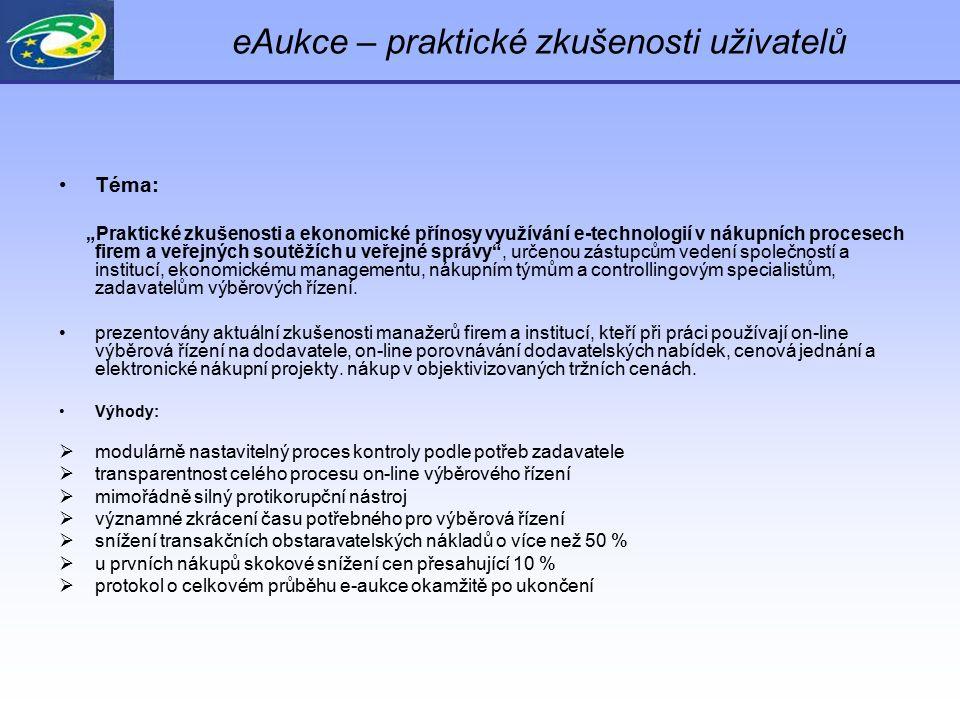 """eAukce – praktické zkušenosti uživatelů Téma: """"Praktické zkušenosti a ekonomické přínosy využívání e-technologií v nákupních procesech firem a veřejný"""