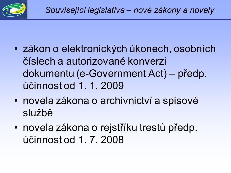 Související legislativa – nové zákony a novely zákon o elektronických úkonech, osobních číslech a autorizované konverzi dokumentu (e-Government Act) –