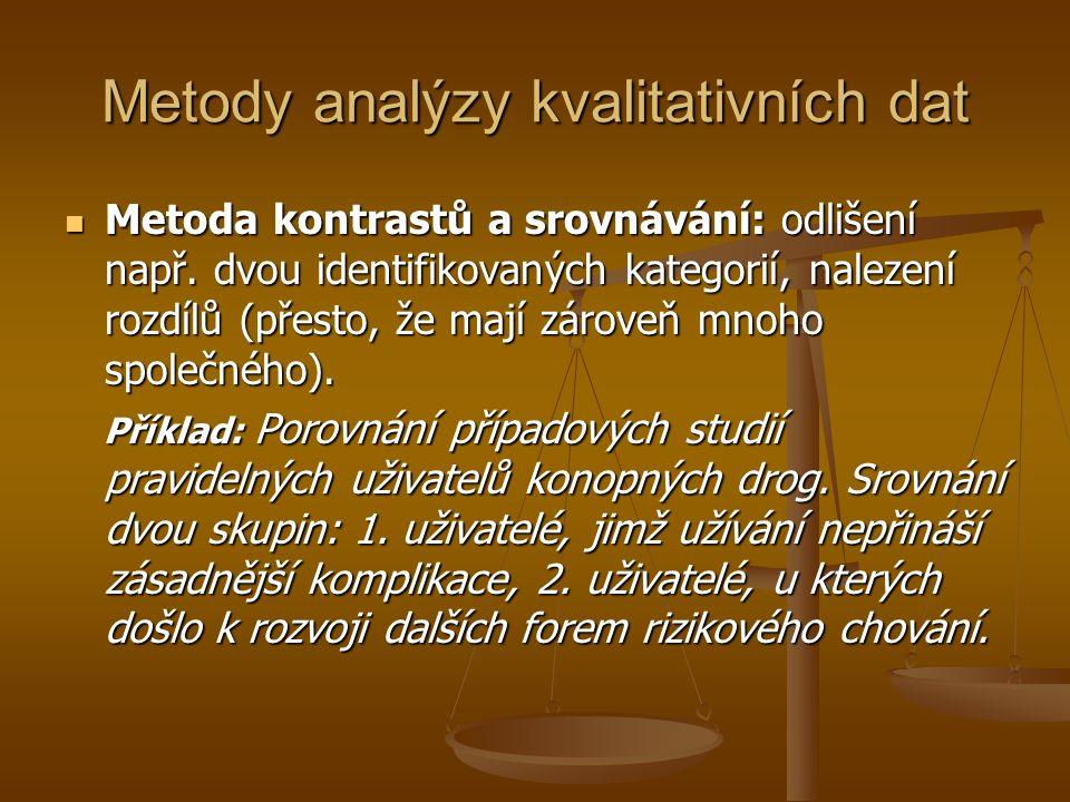 Metody analýzy kvalitativních dat Metoda kontrastů a srovnávání: odlišení např.