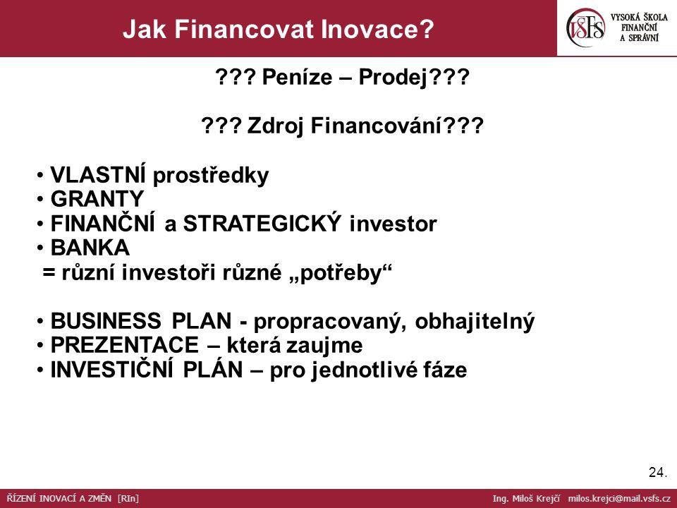 24. Jak Financovat Inovace. . Peníze – Prodej .