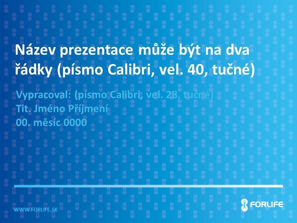 Název prezentace může být na dva řádky (písmo Calibri, vel.