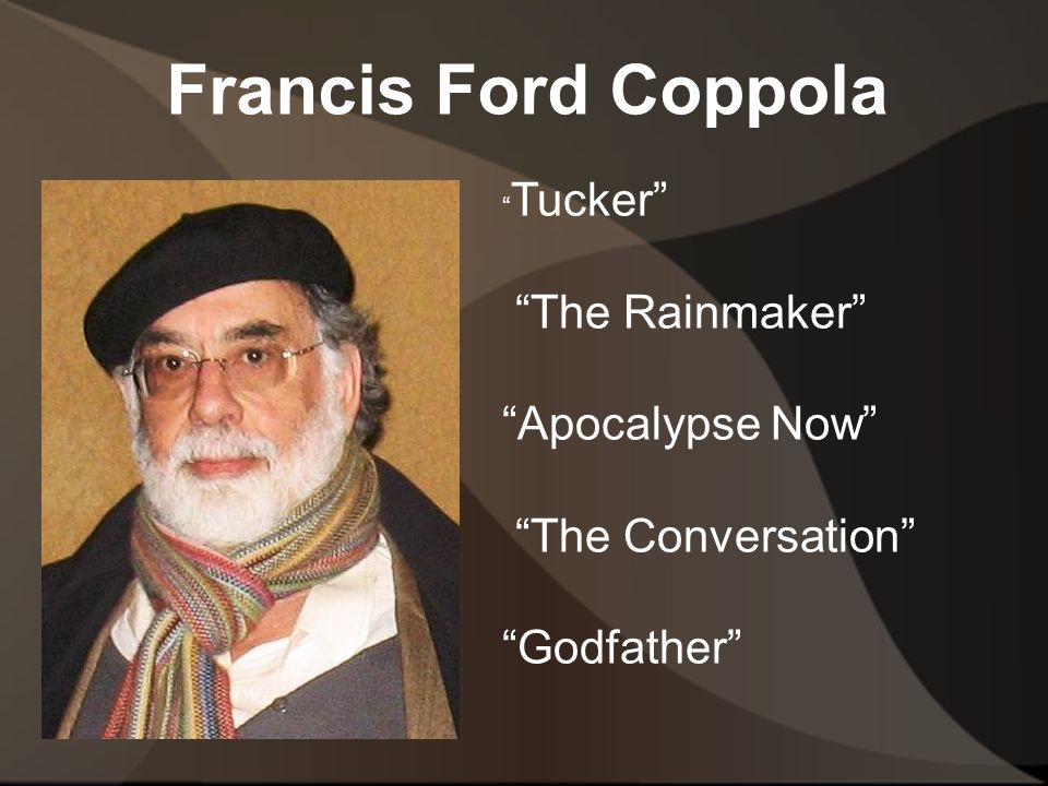 Francis Ford Coppola Tucker The Rainmaker Apocalypse Now The Conversation Godfather