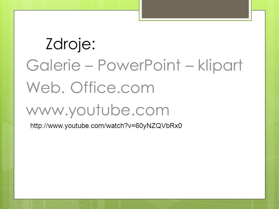Zdroje: Galerie – PowerPoint – klipart Web.