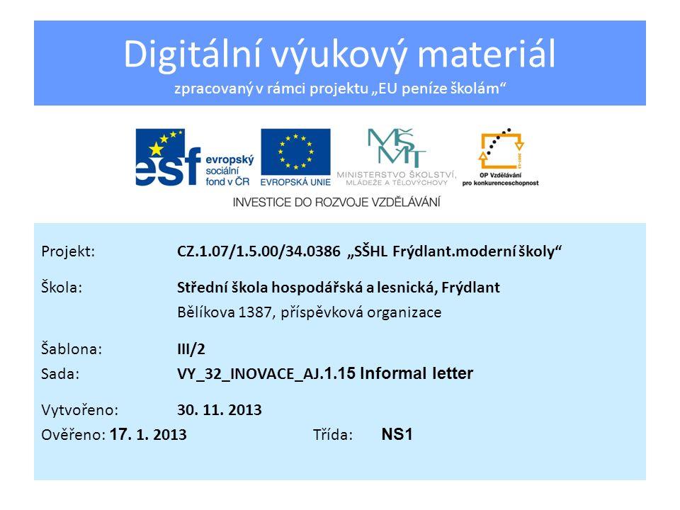 Informal letter Vzdělávací oblast:Jazykové vzdělávání Předmět:Anglický jazyk Ročník:3.