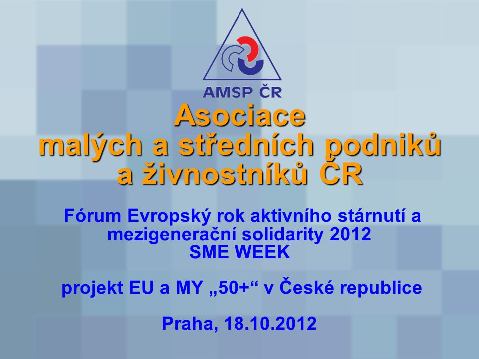 Struktura prezentace: 1.Zaměstnávání osob 50+ 2.Flexicurita 3.Erasmus pro začínající podnikatele 4.Stručně o AMSP ČR