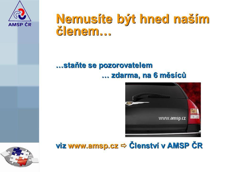 Nemusíte být hned naším členem… …staňte se pozorovatelem … zdarma, na 6 měsíců viz www.amsp.cz  Členství v AMSP ČR