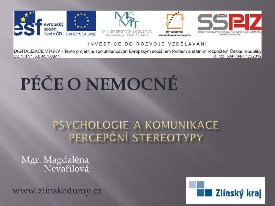 Zdroje: HAYES, Nicky.Základy sociální psychologie.