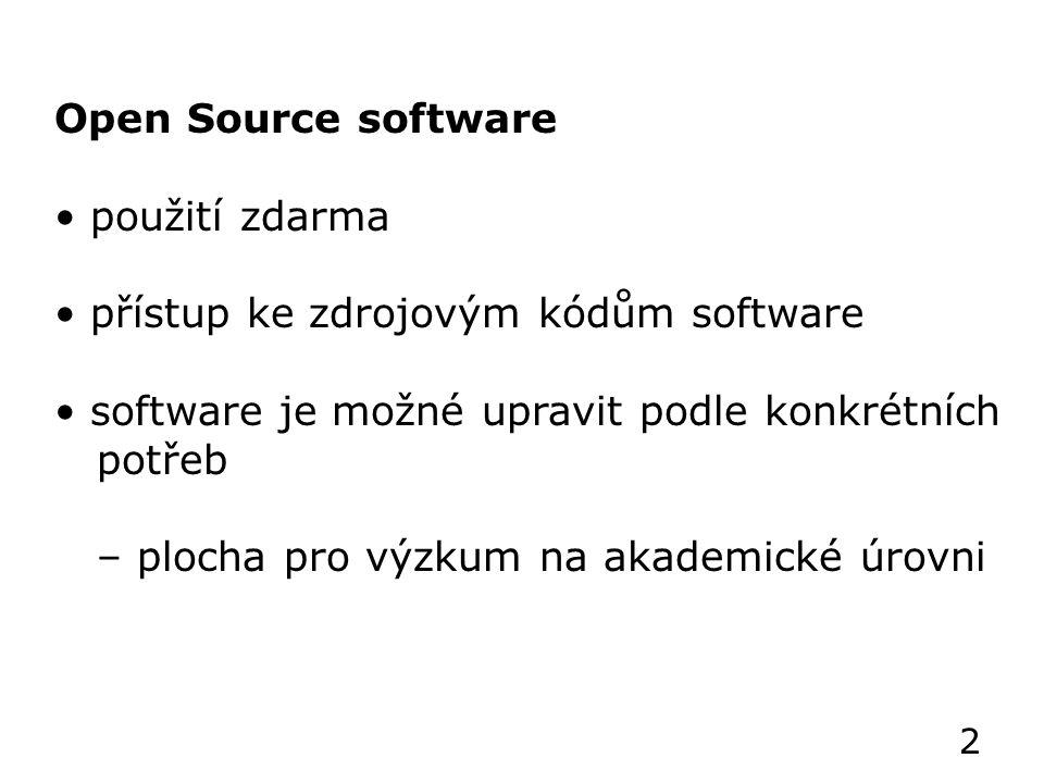 Open Source software použití zdarma přístup ke zdrojovým kódům software software je možné upravit podle konkrétních potřeb – plocha pro výzkum na akademické úrovni 2
