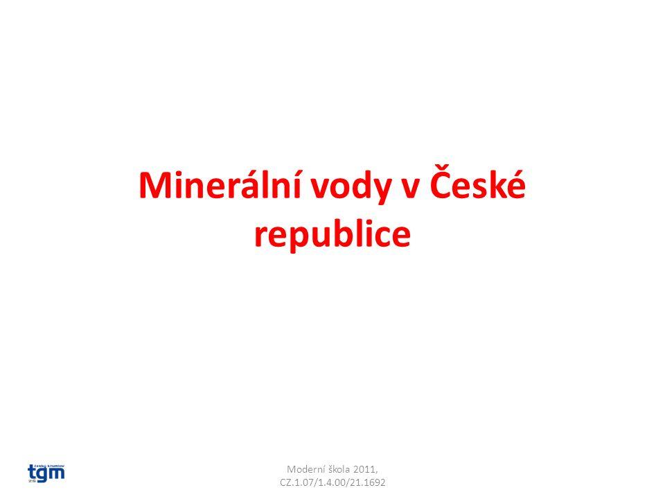 Minerální vody v České republice Moderní škola 2011, CZ.1.07/1.4.00/21.1692