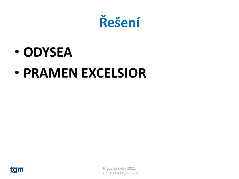 Řešení ODYSEA PRAMEN EXCELSIOR Moderní škola 2011, CZ.1.07/1.4.00/21.1692