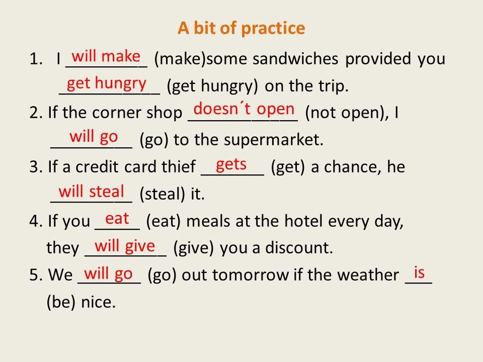 Translate the following sentences 1.Jestliže se budu cítit lépe, půjdu s tebou.