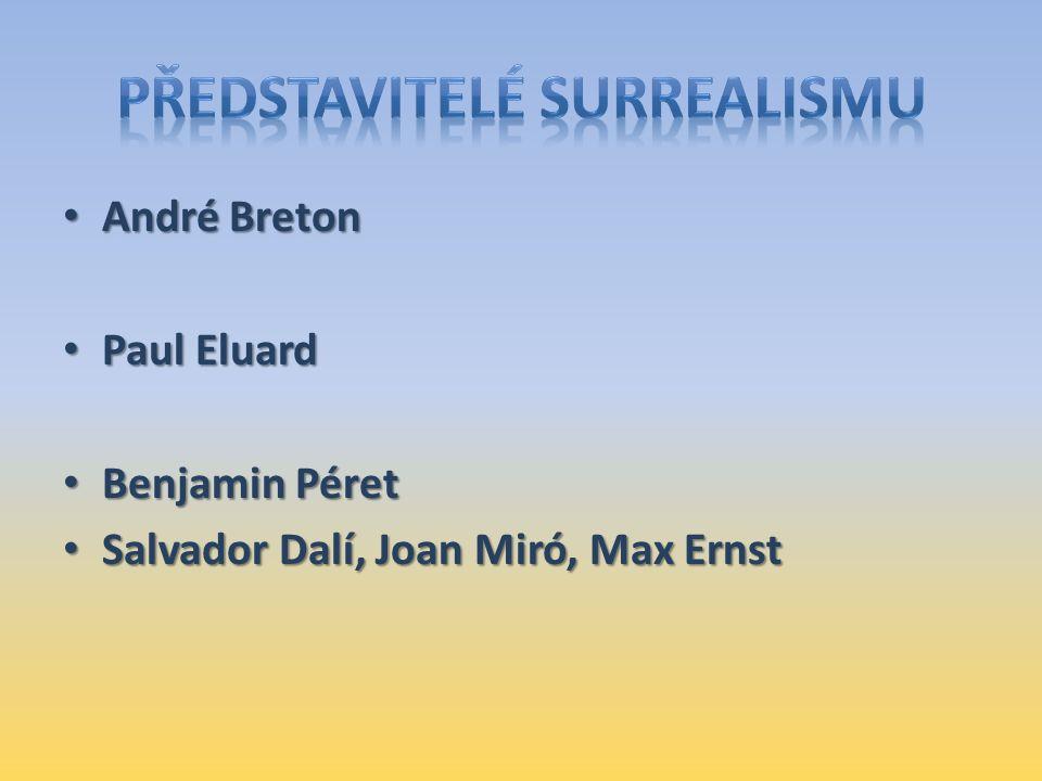 André Breton André Breton Paul Eluard Paul Eluard Benjamin Péret Benjamin Péret Salvador Dalí, Joan Miró, Max Ernst Salvador Dalí, Joan Miró, Max Erns