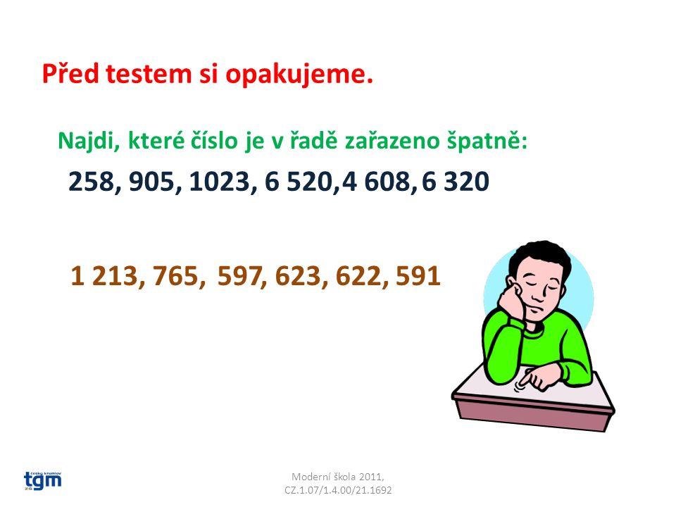 Moderní škola 2011, CZ.1.07/1.4.00/21.1692 Před testem si opakujeme.