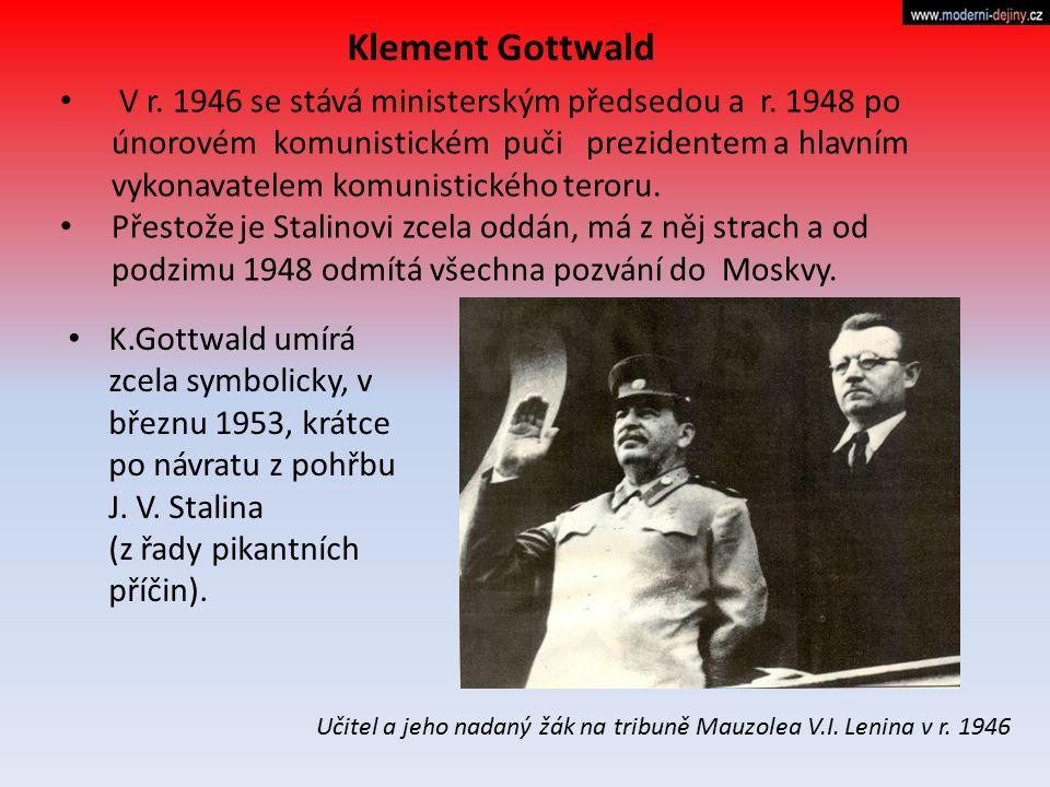 V r. 1946 se stává ministerským předsedou a r. 1948 po únorovém komunistickém puči prezidentem a hlavním vykonavatelem komunistického teroru. Přestože