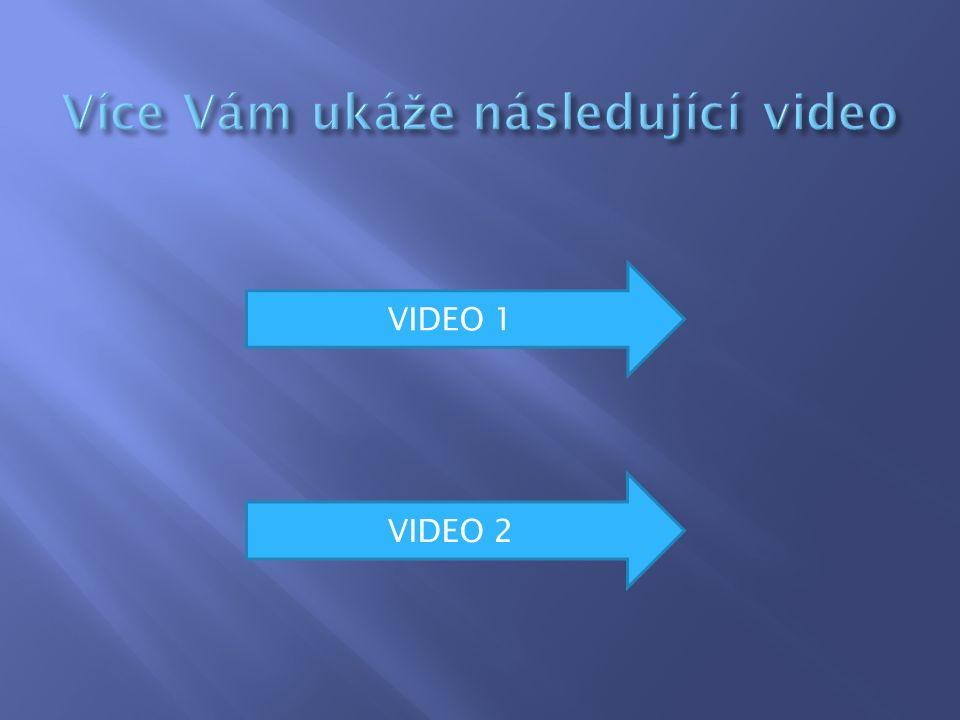 VIDEO 1 VIDEO 2