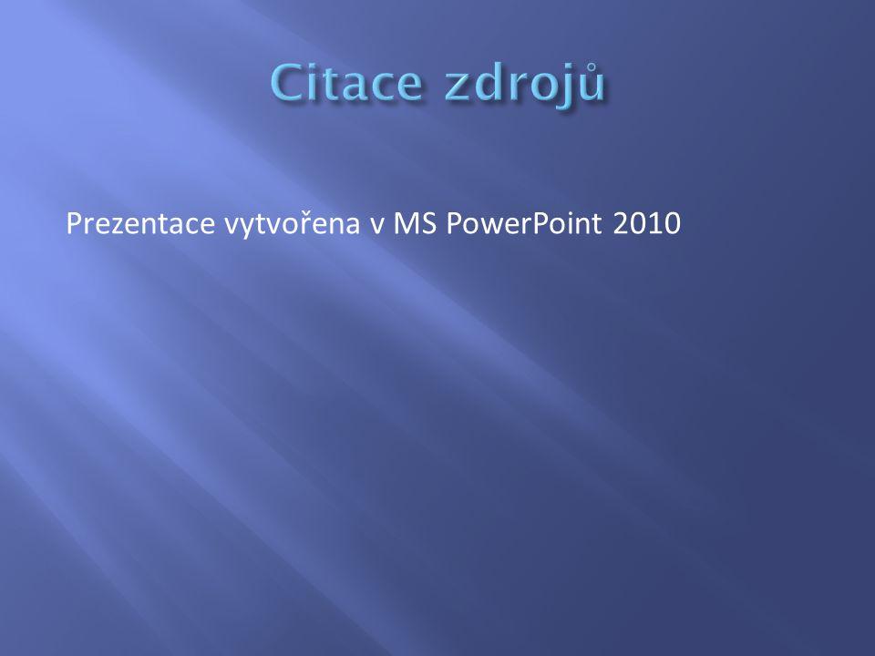 Prezentace vytvořena v MS PowerPoint 2010